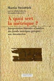 À quoi sert la métrique ? interprétation littéraire et analyse des formes métriques grecques : une introduction - Intérieur - Format classique
