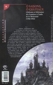 O saisons, o chateaux. chateaux et litterature, des lumieres a l'au be de la modernite, 1764-1914 - 4ème de couverture - Format classique