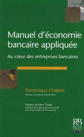 Manuel d'economie bancaire appliquee. au coeur des entreprises bancaires - Intérieur - Format classique
