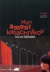 Mon amour Kalachnikov - Couverture - Format classique
