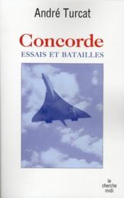 Concorde ; essais et batailles - Couverture - Format classique