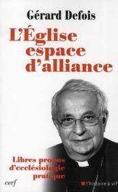 L'église, espace d'alliance ; libres propos d'ecclésiologie pratique - Couverture - Format classique