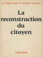 La reconstruction du citoyen - Couverture - Format classique
