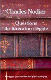 Questions de littérature légale ; du plagiat, de la supposition d'auteurs, des supercheries qui ont rapport aux livres - Couverture - Format classique