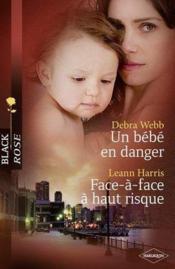 Un bébé en danger ; face-à-face à haut risque - Couverture - Format classique
