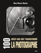 telecharger 100 idees qui ont transforme la photographie livre PDF/ePUB en ligne gratuit