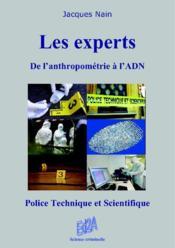 Les experts ; de l'anthropométrie à l'ADN ; police technique et scientifique - Couverture - Format classique