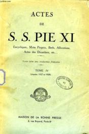 Actes De S. S. Pie Xi, Tome Iv (1927-1928) - Couverture - Format classique