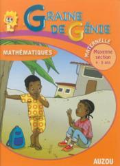 Graine de genie mathematiques maternelle moyenne section 4-5 ans - Couverture - Format classique
