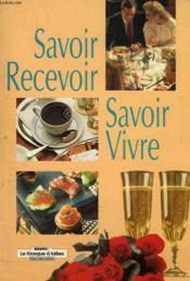 Savoir Recevoir, Savoir Vivre - Couverture - Format classique