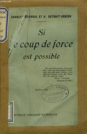 Si Le Coup De Force Est Possible. - Couverture - Format classique