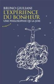 L'expérience du bonheur ; une philosophie de la joie - Couverture - Format classique