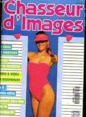 CHASSEUR D'IMAGES , le magazine de l'amateur et du débutant N° 114 - LA VIDEO EN VACANCES - PHOTO & VIDEO: LES ASSEURANCES - 6 X 6: PHOTO RETRO - TOUJOURS PLUS LOIN AVEC LE TELEOBJECTIF... - Couverture - Format classique