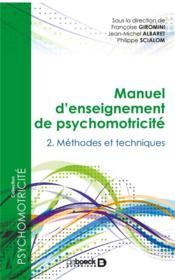 Manuel d'enseignement de psychomotricité t.2 ; techniques et clinique - Couverture - Format classique