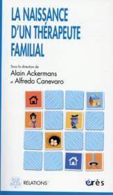 La naissance d'un thérapeute familial - Couverture - Format classique