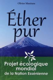 Éther pur ; projet écologique mondial de la nation essénienne - Couverture - Format classique