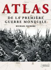 Atlas de la premiere guerre mondiale - Couverture - Format classique