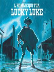 Les aventures de Lucky Luke d'après Morris ; l'homme qui tua Lucky Luke - Couverture - Format classique