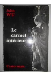 Le Carmel Intérieur / Wu, John / Réf24928 - Couverture - Format classique