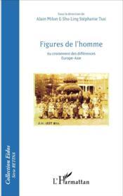 Figures de l'homme ; au croisement des différences Europe-Asie - Couverture - Format classique