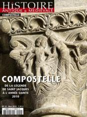 Histoire Antique et médiévale HORS-SERIE N.22 ; Compostelle, de la légende de Saint Jacques à l'année sainte 2010 - Couverture - Format classique