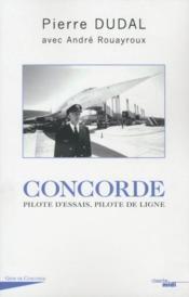 Concorde ; pilote d'essais, pilote de ligne - Couverture - Format classique