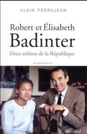 Robert et Elisabeth Badinter ; ou le refus de l'injustice - Couverture - Format classique
