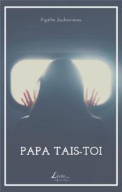 Papa tais-toi - Couverture - Format classique