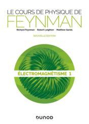 Le cours de physique de Feynman ; électromagnetisme t.1 - Couverture - Format classique