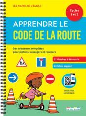 Apprendre le code de la route ; cycles 1-2 - Couverture - Format classique