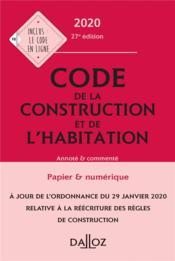 Code de la construction et de l'habitation, annoté et commenté (édition 2020) - Couverture - Format classique
