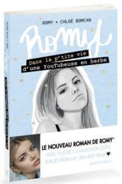 Romy ; dans la p'tite vie d'une adolescente T.2 ; dans la p'tite vie d'une YouTubeuse en herbe - Couverture - Format classique