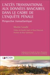 L'accès transnational aux données bancaires dans le cadre de l'enquête pénale : perspective transatlantique - Couverture - Format classique