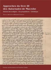 Approches du livre iii des saturnales de macrobe. histoire de la reli gion - encyclopedisme - esthet - Couverture - Format classique