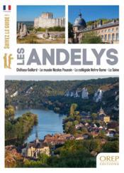 Les Andelys : Château-Gaillard, le musée Nicolas Poussin, la collégiale Notre-Dame, la Seine - Couverture - Format classique