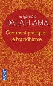 Comment pratiquer le bouddhisme - Couverture - Format classique