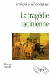 Etude Dur La Tragedie Racinienne Epreuve De Francais Premiere L - Couverture - Format classique