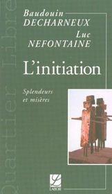 L'initiation ; splendeurs et miseres - Intérieur - Format classique
