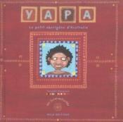 Yapa ; le petit aborigène d'Australie ; un livre-activités - Couverture - Format classique
