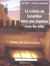 La cuisine de Cendrillon dans une chambre sous les toits - Couverture - Format classique