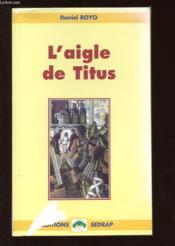 Le Roman L'Aigle De Titus - Lecture En Tete - Cm1, Cm2 - Couverture - Format classique
