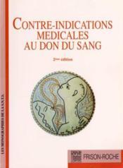 Contre-Indications Medicales Au Don Du Sang - Couverture - Format classique