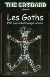 Les goths petit precis d'ethnologie urbaine - Couverture - Format classique