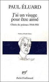 J'ai un visage pour être aimé ; choix de poèmes 1914-1951 - Couverture - Format classique