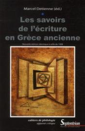 Les savoirs de l'écriture en Grèce ancienne - Couverture - Format classique