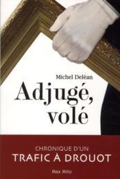 telecharger Adjuge, vole – chronique d'un trafic a Drouot livre PDF/ePUB en ligne gratuit