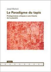 Le paradigme du tapis - prolegomenes critiques a une theorie de la planeite - Couverture - Format classique