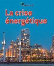La Crise Energetique - Couverture - Format classique