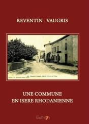 Reventin Vaugris une commune en Isère rhodanienne - Couverture - Format classique