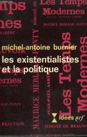Les Existentialistes Et La Politique. Collection : Idees N° 116 - Couverture - Format classique